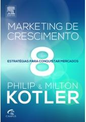Marketing de Crescimento - 8 Estratégias para conquistar mercados