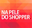 Na Pele do Shopper