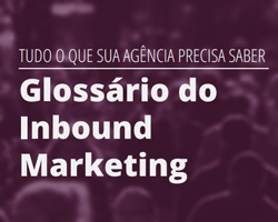 Glossário do Inbound Marketing